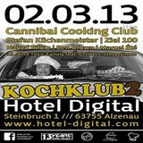 Cannibal Cooking Club (Live PA) @ Kochklub 2 - Hotel Digital Alzenau - 02.03.2013