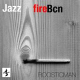 JazzFireBcn & Roosticman