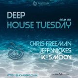 Deep House Tuesdays, with DJ K-Smoov