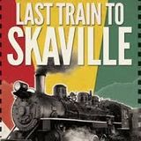 The Last Train To Skaville