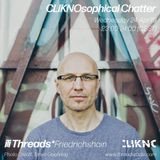 Cliknosophical Chatter #8 w/ Dr.Nojoke - 24-Apr-19 (Threads*Friedrichshain)