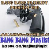 BANG BANG Playlist Podcast 009 #DJ Alek Sander & DJ Kekke Ulk