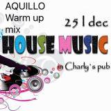 "DJ AQUILLO #CHARLY""S PUB WARM UP! #25.12.15."