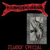 Komodore 64 - 8.5.2018. - Sludge Special
