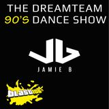 Jamie B's DreamTeam 90's Dance Show Sunday 27th September 2015 (Guest Mix By Ed Heaney)