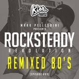 KISS FM / ROCKSTEADY REVOLUTION #89 with MARK PELLEGRINI