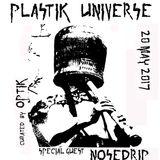 Plastik Universe with Optik & Nosedrip