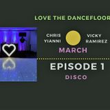 LOVE THE DANCEFLOOR Episode 1 by CHRIS YIANNI & VICKY RAMIREZ