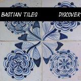 Bastian Tiles presents Discover 04