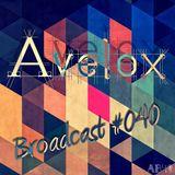 Avelox – Broadcast #040.