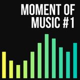 Moment of Music #1