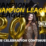 Champion League // The celebration continues...2019 // Soca + Bollywood + Dancehall // Podcast MiX