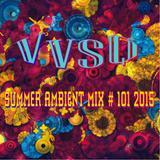 VvsQ - Summer Ambient Mix # 101 2015