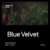 Blue Velvet @ UNION 77 RADIO 14.04.2016 'Vinyl'