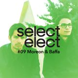 SelectCast #09 - Moreon & Baffa
