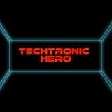 Techtronic Hero (5-2-2014)