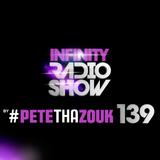 PETE THA ZOUK - INFINITY RADIO SHOW #139