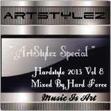 """ ArtStylez  Special "" - Hardstyle 2013 Volume 8 Mixed By Hard Force"