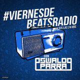 #ViernesDeBeatsRadio con Oswaldo Parra (04-10-15)