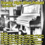Tuesday Night Blues Episode No. 1
