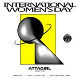 Attagirl [IWD 2018 Takeover] - 11th March 2018