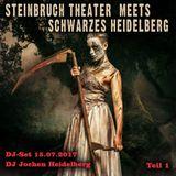 Steinbruch Theater meets Schwarzes Heidelberg - DJ Jochen - Teil 1 - 15.07.17