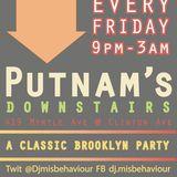 Dj MIsbehaviour  Live @ Putnams Fridays Brooklyn