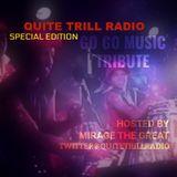 QUITE TRILL RADIO GO GO MUSIC SPECIAL