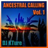 Ancestral Calling Vol. 1 (w/ DJ KTure)