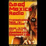 Dead Mexico Radio: Show 19