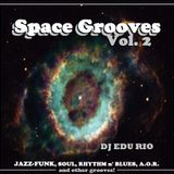 Space Grooves Vol.2 - JAZZ-FUNK, SOUL, RHYTHM N`BLUES, A.O.R. and other grooves.