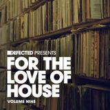 Defected presents For The Love Of House Volume 9 Mix 1 (Original Mix)