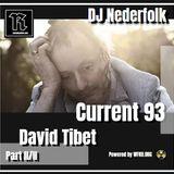 Radio & Podcast : DJ Nederfolk : Theme Current 93 - David Tibet / Part II