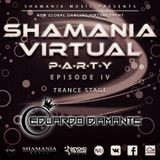 Eduardo Diamante - Shamania Virtual Party IV ( #Trance Stage )