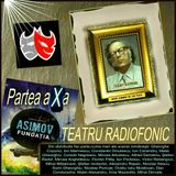 "TEATRU RADIOFONIC SERIAL   ...  ""Fundaţia"" -de- Isaac Asimov - Partea a X a"