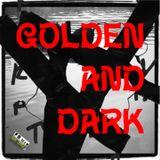 golden and dark