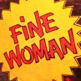 "Psychedelic Woman Part 2 - ""Fine Fine Fine Woman"""