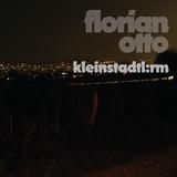 Florian Otto - kleinstadtl:rm