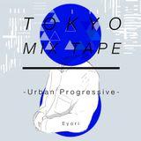 TOKYO MIXTAPE - Urban Progressive -