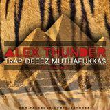 ▲LEX THUNDER - TRAP DEEEZ MUTHAFUKKA$