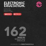Electronic Exultation 162 -Ibiza Global Radio -  14 -02 -2018 mixed by Sebastian Oscilla