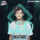 LED Session ft. NGHTMRE (District 808 Edition)