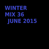 Winter Mix 36 - June 2015