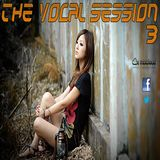 The Vocal Session 3