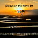 Always on the Move 19 | New Gold Stream (01 02 03 04) by Ospitone