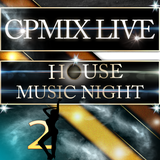 CPmix LIVE presents House Party Night 2.....Buon Divertimento.....Have Fun.....
