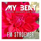 FM STROEMER - My Beat Essential Housemix June 2018| www.fmstroemer.de