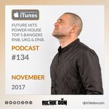 Richie Don Podcast #134 Nov 2017 | House - UKG - RnB - DnB - Future - Club Bangers @djrichiedon
