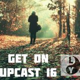 Get On UpCast With Lyspy - Episode 16