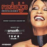 #NostalgiaMix - 002: Whitney Houston | mixed by @MrSmoothEMT